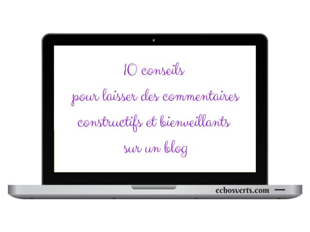 10 conseils pour laisser des commentaires bienveillantes blog